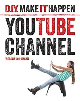 Youtube Channel (d.i.y. Make It Happen) por Virginia Loh-hagan epub