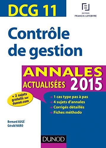 DCG 11 - Contrôle de gestion - Annales actualisées 2015 par Bernard Augé, Gérald Naro