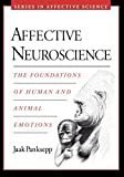 Affective Neuroscience: The Foundations of Human and Animal Emotions (Series in Affective Science) by Panksepp, Jaak (2004) Paperback