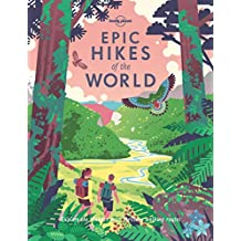 EPIC HIKES OF THE WORLD 1 (Lonely Planet)