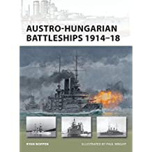 Austro-Hungarian Battleships 1914-18 (New Vanguard, Band 193)