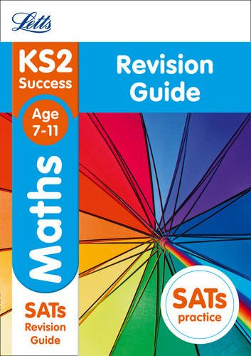KS2 Maths Revision Guide (Letts KS2 SATs Revision Success - New Curriculum) (Letts KS2 SATs Revision Success - New 2014 Curriculum)