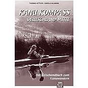 Kanu Kompass Deutschland Mitte: Das Reisehandbuch zum Kanuwandern. Beschreibung von 11 Touren