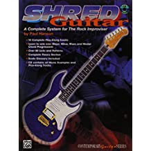 Shred Guitar: A Complete System for the Rock Improviser, Book & CD (Contemporary Guitar)