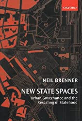 New State Spaces: Urban Governance and the Rescaling of Statehood by Neil Brenner (2004-11-18)