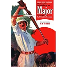 From Deep Waters: The Complete Adventures of the Major, Volume 1