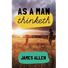 As a man thinketh: 7 simple steps to transforming your life