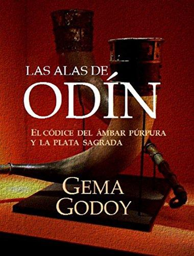 LAS ALAS DE ODÍN: El códice del ámbar púrpura y la plata sagrada por Gema Godoy