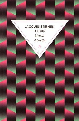 L'étoile Absinthe ; suivi de Le léopard : roman / Jacques Stephen Alexis.- Paris : Zulma , DL 2017, cop. 2017