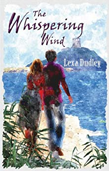 The Whispering Wind: Two lives, one heartbreaking story by [Dudley, Lexa]