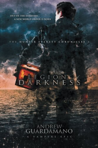 Legion of Darkness: The Hunter Everett Chronicles II