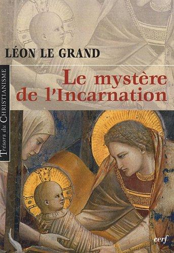 Le mystère de l'Incarnation par Léon Le Grand, Albert-Pierre Faucon de Boylesve