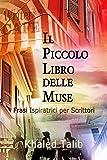 eBook Gratis da Scaricare Il Piccolo Libro delle Muse Frasi Ispiratrici per Scrittori (PDF,EPUB,MOBI) Online Italiano