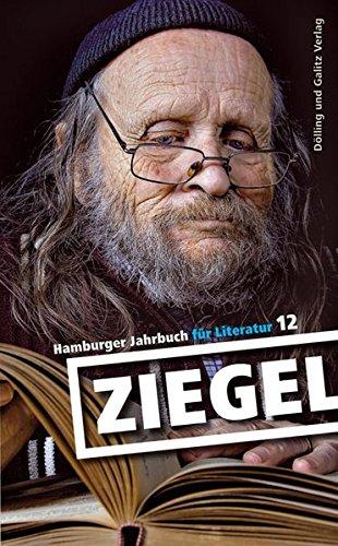Ziegel - Hamburger Jahrbuch für Literatur 2010/2011. Band 12