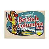 """5,1x 7,6cm großer, rechteckiger Kühlschrankmagnet mit """"Beautiful British Columbia Canada""""-Aufschrift von CafePress"""