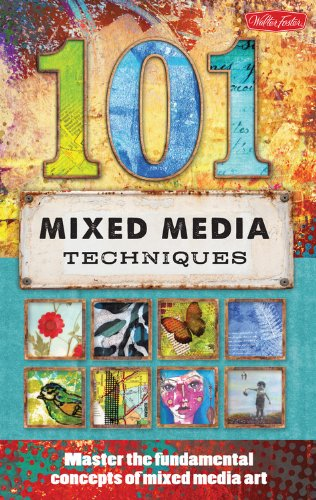 101-mixed-media-techniques-master-the-fundamental-concepts-of-mixed-media-art
