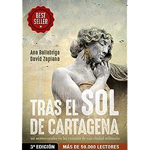 Tras el Sol de Cartagena: 3ª Edición Revisada