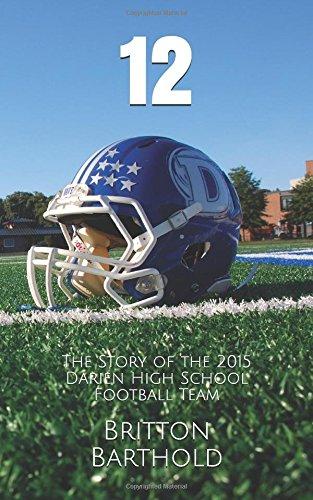 12: The Story of the 2015 Darien High School Football Team por Britton Barthold