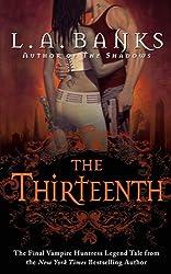 The Thirteenth: A Vampire Huntress Legend (Vampire Huntress Legend series)