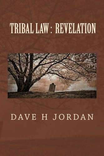 Tribal Law: Revelation by Dave H Jordan (2015-10-01)