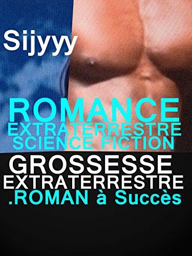 Couverture du livre ROMANCE EXTRA-TERRESTRE SCIENCE FICTION GROSSESSE EXTRATERRESTRE: LIVRE PARANORMAL à ne pas louper rater