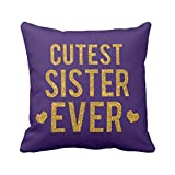 TYYC New Year Gifts for Sister, Custest Sister Ever Printed Single Cushion Cover- 12x12 inches