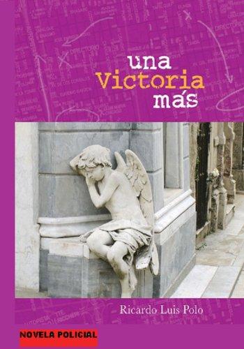 UNA VICTORIA MÁS (FEDERICO G. PECTHOS BRANKA (DETECTIVE) nº 2) por RICARDO LUIS POLO