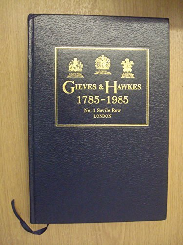 gieves-hawkes-1785-1985-the-story-of-a-tradition-by-appointment-to-their-late-majesties-king-george-
