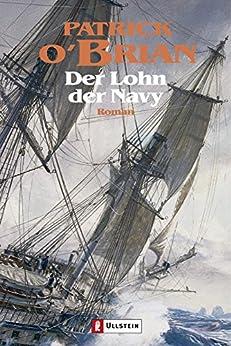 Der Lohn der Navy: Roman (Ein Jack-Aubrey-Roman 20) (German Edition) di [O'Brian, Patrick]