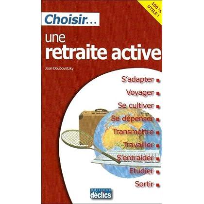 Choisir... une retraite active