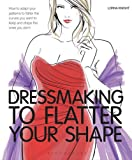 Dressmaking to Flatter Your Shape