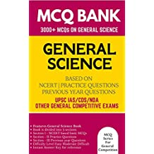 General Science Multiple Choice Question Bank for General Competitive Exams : UPSC IAS Civil Services CDS AC NDA SSC State Public Service Commissions PSC