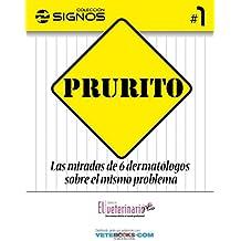 PRURITO: Las miradas de 6 dermatólogos sobre el mismo problema (Colección Signos)