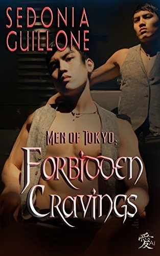 Men of Tokyo: Forbidden Cravings: Volume 1 (White Tigers) by Sedonia Guillone (2014-03-06)