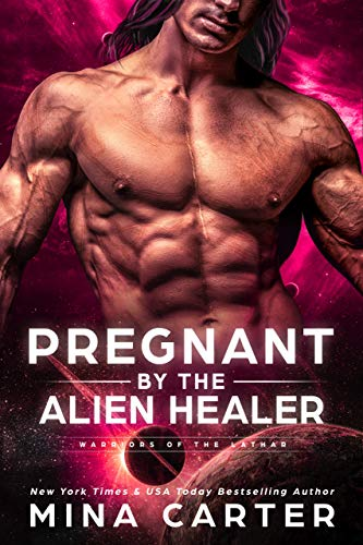 Pregnant by the Alien Healer (Warriors of the Lathar Book 3) (English Edition)