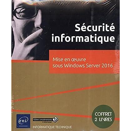 Sécurité Informatique - Coffret de 2 livres : Mise en oeuvre sous Windows Server 2016