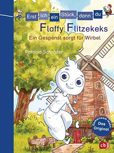 Erst ich ein Stück, dann du - Flaffy Flitzekeks - Ein Gespenst sorgt für Wirbel (Erst ich ein Stück... Das Original, Band 34)