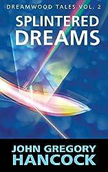 Splintered Dreams (Dreamwood Tales Book 2)