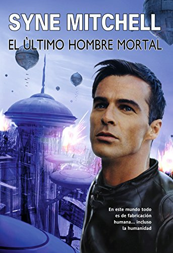 El último hombre mortal (Solaris ficción nº 112) por Syne Mitchell