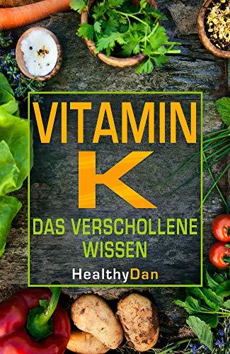 Vitamin K das verschollene Wissen: HealthyDan
