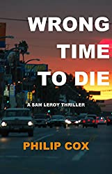 Wrong Time to Die (Sam Leroy Book 2) (English Edition)