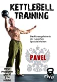 Kettlebell Training - Das Fitnessgeheimnis der russischen Spezialeinheiten
