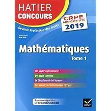 Hatier Concours CRPE 2019 - Mathématiques tome 1 - Epreuve écrite d'admissibilité