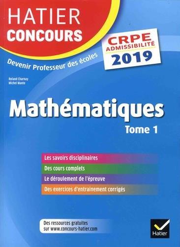 Hatier Concours CRPE 2019 - Mathématiques tome 1 - Epreuve écrite d'admissibilité par Roland Charnay