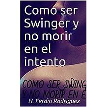 Como ser Swinger y no morir en el intento