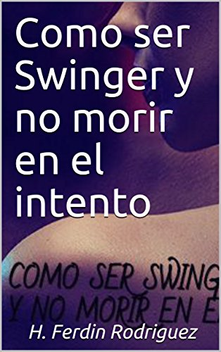 Como ser Swinger y no morir en el intento