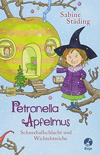 Große Schnee (Petronella Apfelmus: Schneeballschlacht und Wichtelstreiche. Band 3)