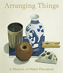 Arranging Things: A Rhetoric of Object Placement by Leonard Koren (2003-11-17)