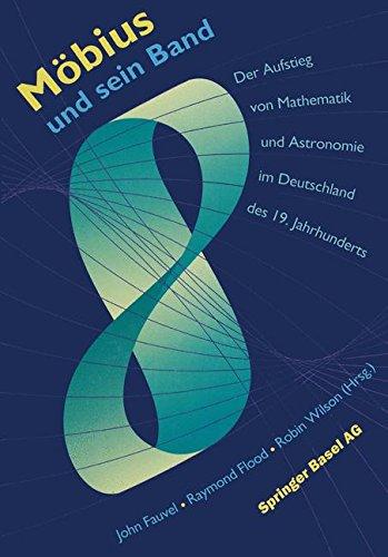 Möbius und sein Band: Der Aufstieg von Mathematik und Astronomie im Deutschland des 19. Jahrhunderts