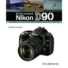Nikon D90 : Guide complet
